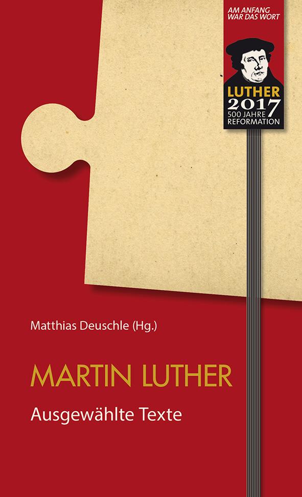 Martin Luther - Ausgewählte Texte